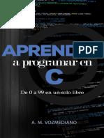 Aprender a programar en C de 0 - A. M. Vozmediano