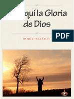 HE AQUI LA GLORIA DE DIOS