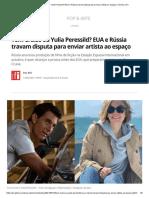 Tom Cruise ou Yulia Peressild? EUA e Rússia travam disputa para enviar artista ao espaço