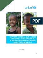 Rapport National sur la mise en oeuvre à Madagascsar du Plan d'Action pour un monde digne des enfants +5 (UNICEF/2007)