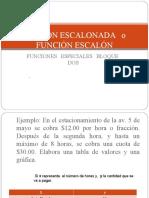 FUNCION ESCALONADA