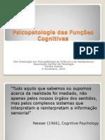 Psicopatologia das Funções  Cognitivas