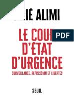 Arié Alimi - Le Coup d'État d'Urgence - Surveillance, Répression Et Libertés