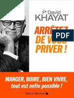Arrêtez de Vous Priver, David Khayat