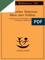 Carissimo Simenon, Mon Cher Fellini. Carteggio Di Federico Fellini e Georges Simenon by Georges Simenon Federico Fellini [Simenon, Georges Fellini, Federico] (Z-lib.org)