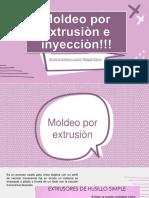 Moldeo Por Inyeccion y Extrusion