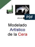 Modelado Artitico de La Cera ( Raul Ybarra)