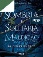 Sombria e Solitaria Maldicao - Brigid Kemmerer