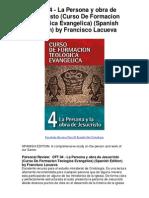 CFT 04La Persona y obra de Jesucristo Curso De Formacion Teologica Evangelica Spanish Edition by Francisco Lacueva - 5 Star Review