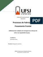 Fresameto Frontal - Influência das condições de usinagem nos esforços de corte e na rugosidade da peça.