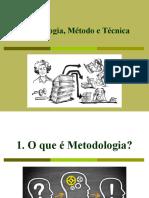 1. Metodologia, Método e Técnica