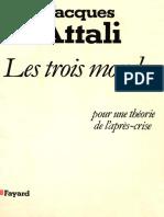 Jacques Attali - Les Trois mondes _ Pour une théorie de l'après-crise-Fayard (1981)