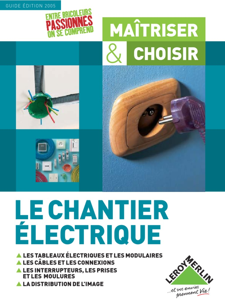 Guide Complet Electricite Leroy Merlin Electricite Courant Electrique