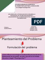 INFLUENCIA DE LA TECNOLOGÍA EN EL DESARROLLO PSICOSOCIAL DE LOS PRE-ADOLESCENTES Y ADOLESCENTES DE LA UNIDAD EDUCATIVA COLEGIO PACAIRIGUA DOS
