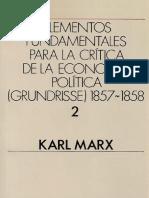 Elementos fundamentales para la critica de la Economia Politica Grundrisse 18571858 Vol 2 - Karl Marx