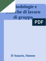 Metodologie e tecniche di lavoro di gruppo - D'Amario, Simone