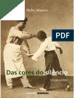 Hebe Maria Mattos - Das Cores Do Silêncio. Os Significados Da Liberdade No Sudeste Escravita - Brasil, Século XIX