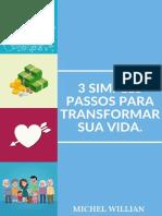 3 SIMPLES PASSOS PARA TRANSFORMAR SUA VIDA