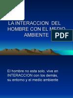 LA INTERACCION  DEL    HOMBRE CON EL MEDIO AMBIENTE