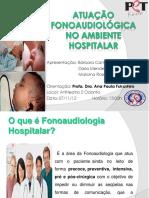 Slides Atuação Fonoaudiológica No Ambiente Hospitalar