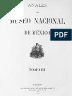 Anales del Museo Nacional de México. Núm. 3. Tomo III