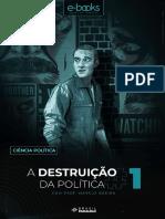 A Destruição Da Política - Livro 01
