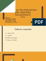 Nuevas tecnologías del sistema telefónico