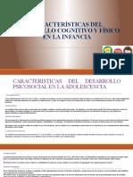 CARACTEÍSTICAS DEL DESARROLLO COGNITIVO Y FISICO EN LA INFANCIA (1)