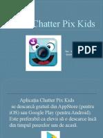 Aplicatie Chatter Pix