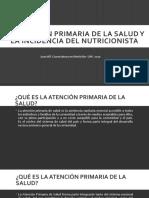 LA ATENCIÓN PRIMARIA DE LA SALUD Y EL LICENCIADO EN NUTRICION
