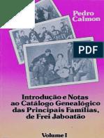 Introdução e Notas Ao Catálogo Genealógico Das Principais Famílias, De Frei Antônio de Santa Maria Jaboatão, Volume I, Pedro Calmon