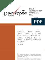 DEUS TRANSFORMA O MAL EM BEM