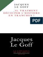 Faut-il Vraiment Découper l'Histoire en Tranches by Jacques Le Goff (Z-lib.org).Epub