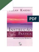 Allan Kardec - (1858) Instrucao Pratica Sobre as Manifestacoes Espiritas