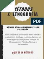Contenido 1. Diferencias y Secuencia Entre Métodos, Técnicas e Instrumentos de Recolección. Métodos 1. Etnografía
