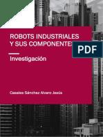 ROBOTS INDUSTRIALES Y SUS COMPONENTES