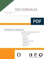 ATRIBUTOS FORMALES DE LA LETRA