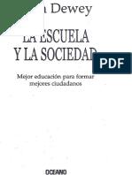 LA ESCUELA Y LA SOCIEDAD John Dewey
