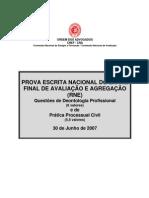 EXAME DE DEONTOLOGIA PROFISSIONAL E PROCESSO CIVIL DE 30 DE JUNHO DE 2007 - RNE