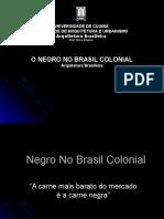 Negro No Brasil I