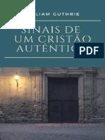 Sinais de um Cristão Autêntico - William Guthrie