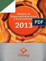 CNSeg.Relatório de Responsabilidade Social e Sustentabilidade 2013 - Midia Digital