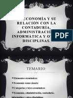 La economía y su relación con la contaduría, administración, informática y otras disciplinas