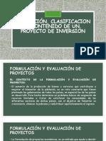DEFINICIÓN, CLASIFICACION Y CONTENIDO DE UN PROYECTO DE INVERSIÓN