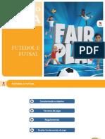 Futebol e Futsal