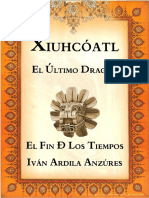 ARDILA a. Iván, Xiuhcóatl, El Último Dragón
