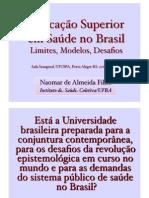 Educação Superior em Saúde no Brasil Aula Magna UFCSPA 2011
