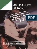 Priscilla Carballo Villagra - Por Las Calles Del Rock_ Aproximaciones Al Desarrollo Del Rock en Costa Rica 1970-1990-Editorial Arlekín (2017)