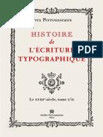 Histoire de Lécriture Typographique Tome 2 Le XVIIIe Siècle by Yves Perrousseaux (Z-lib.org)