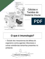 Células e tecidos do Sistema Imune